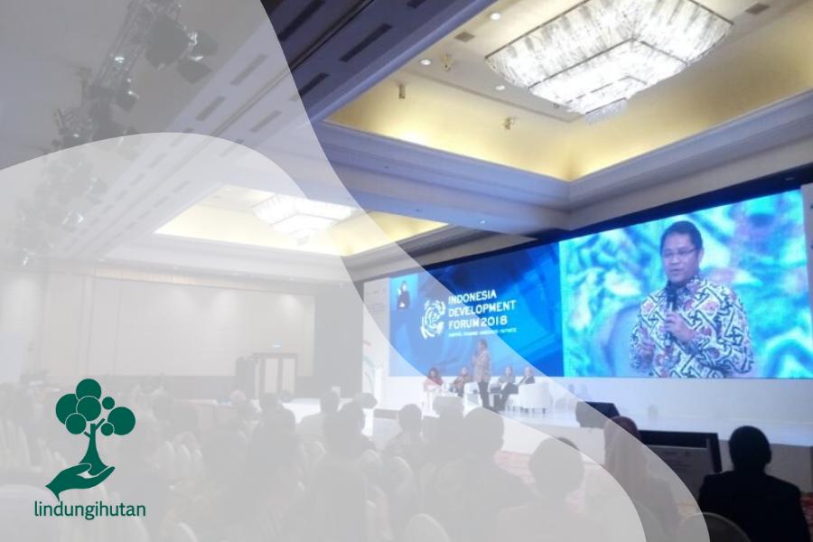 LindungiHutan untuk Indonesia Development Forum 2018