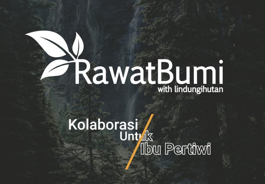 Welcome! #RawatBumi 2020 : Kolaborasi untuk Ibu Pertiwi