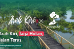 Kampung Laut Cilacap: Arah Kiri, Jaga Hutan, Jalan Terus