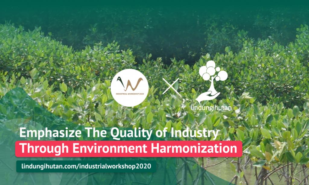 "Kampanye ""Emphasize The Quality of Industry Through Environment Harmonization"""