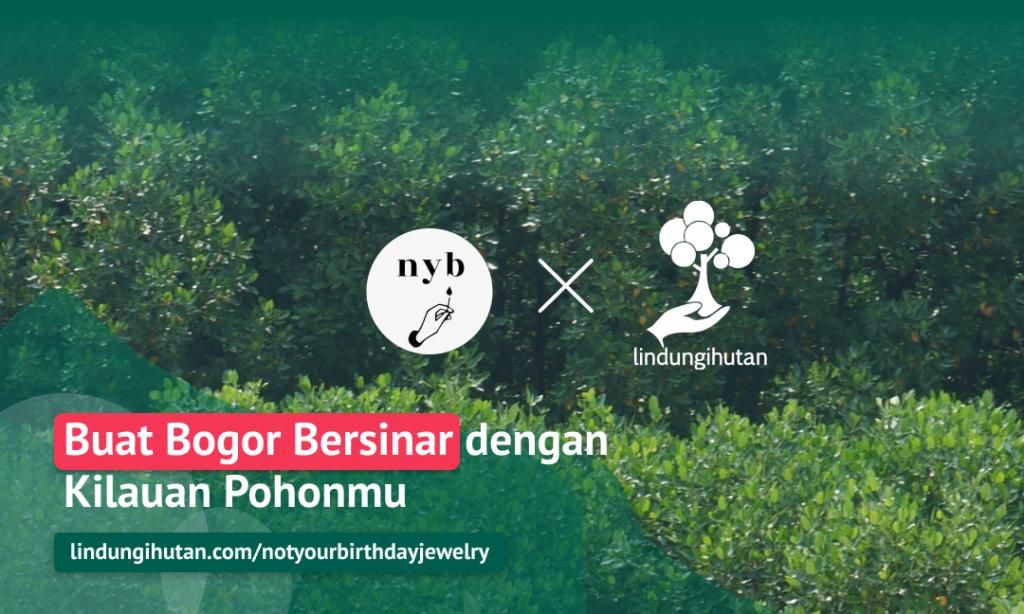 Gambar 1 Kampanye Alam Buat Bogor Bersinar dengan Kilauan Pohonmu © LindungiHutan