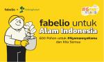 Fabelio untuk Alam Indonesia: 600 Pohon untuk #NyamannyaKamu dan Kita Semua