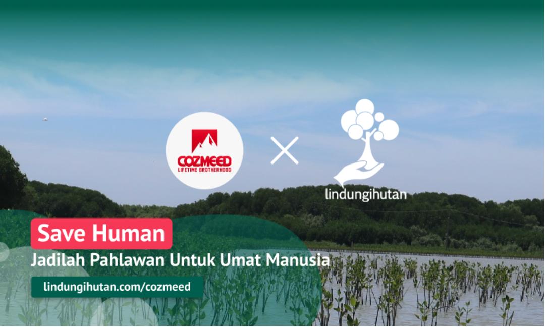 Kampanye Alam Save Human with Cozmeed © LindungiHutan
